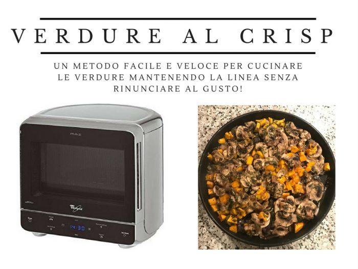 Food come utilizzo la funzione crisp del microonde - Cucinare con microonde whirlpool ...
